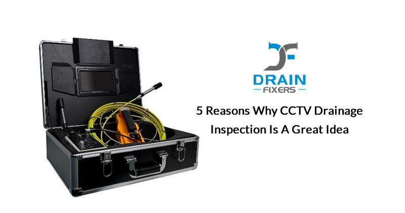 5 Reasons Why CCTV Drainage Inspection is a Great Idea