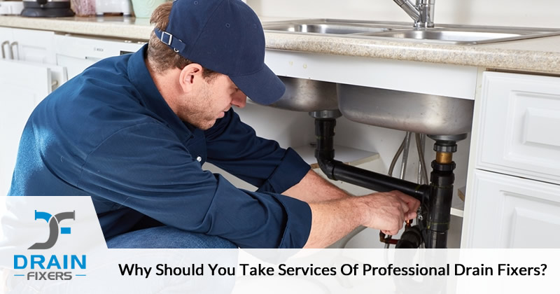 Why Should you Take Services of Professional Drain Fixers?