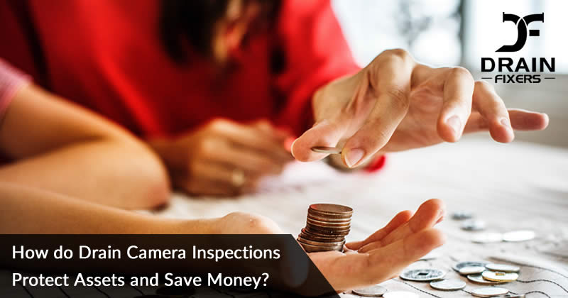 How do Drain Camera Inspections Protect Assets and Save Money