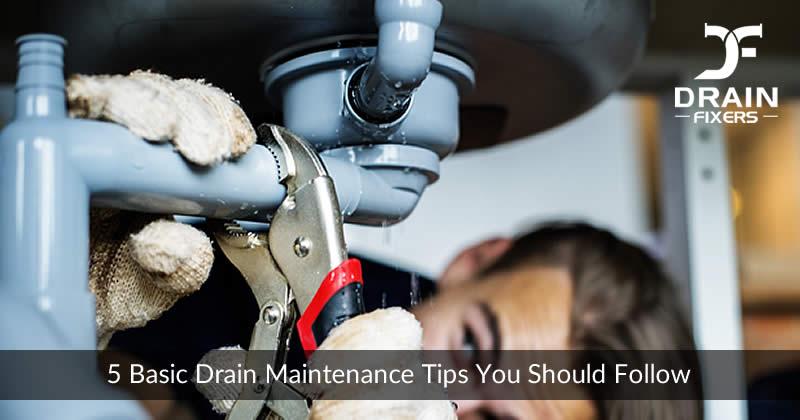 5 Basic Drain Maintenance Tips you should Follow