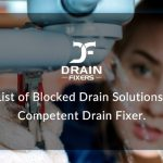 A List of Blocked Drain Solutions by Competent Drain Fixer
