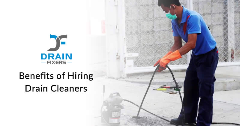 Benefits of Hiring Drain Cleaners