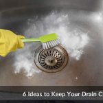 6 Ideas to Keep Your Drain Clean